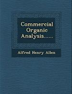 Commercial Organic Analysis...... af Alfred Henry Allen