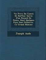 Vie Priv E Du Comte de Buffon af Joseph Aude