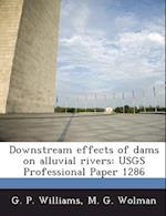 Downstream Effects of Dams on Alluvial Rivers af M. G. Wolman, G. P. Williams