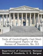 Tests of Centrifugally Cast Steel af G. K. Burgess