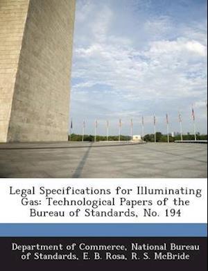 Bog, paperback Legal Specifications for Illuminating Gas af E. B. Rosa, R. S. McBride