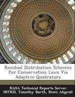 Residual Distribution Schemes for Conservation Laws Via Adaptive Quadrature af Timothy Barth, Remi Abgrall