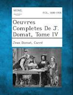 Oeuvres Completes de J. Domat, Tome IV af Jean Domat, Carre