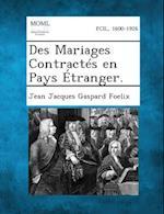 Des Mariages Contractes En Pays Etranger. af Jean Jacques Gaspard Foelix