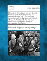Manual of Civil Law, for the Use of Schools, and More Especially of Candidates for the Civil Service, Consisting of an Epitome in English of the Insti af Edward Rupert Humphreys