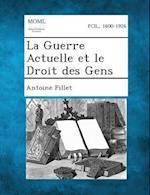 La Guerre Actuelle Et Le Droit Des Gens af Antoine Pillet