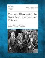 Tratado Elemental de Derecho Internacional Privado. af Luis Perez Verdia