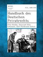 Handbuch Des Deutschen Privatrechts af Heinrich Otto Lehmann, Otto Stobbe, Karl Ferdinand Schulz