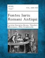 Fontes Iuris Romani Antiqui af Carolus Georgius Bruns, Theodori Mommseni, Otto Gradenwitz