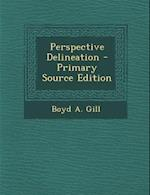 Perspective Delineation af Boyd a. Gill