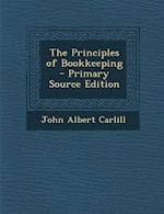 Principles of Bookkeeping af John Albert Carlill