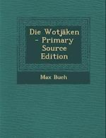 Die Wotjaken af Max Buch