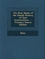 Nine Books of the Danish History of Saxo Grammaticus...
