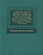 The Reproductive Process af Giovanni Battista Ercolani