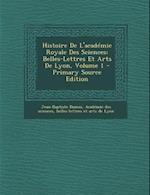 Histoire de L'Academie Royale Des Sciences af Jean-Baptiste Dumas