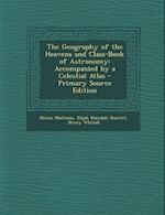 Geography of the Heavens and Class-Book of Astronomy af Henry Whitall, Hiram Mattison, Elijah Hinsdale Burritt