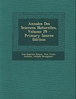 Annales Des Sciences Naturelles, Volume 29 af Jean-Baptiste Dumas, Jean Victor Audouin, Adolphe Brongniart