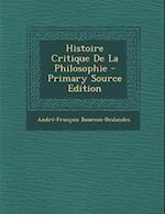 Histoire Critique de La Philosophie af Andre-Francois Boureau-Deslandes