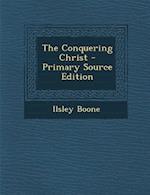 Conquering Christ af Ilsley Boone