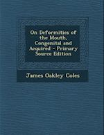 On Deformities of the Mouth, Congenital and Acquired af James Oakley Coles