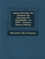 Administration Des Finances Du Royaume de Westphalie af Ministere Des Finances