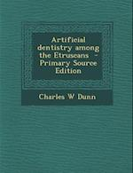 Artificial Dentistry Among the Etruscans af Charles W. Dunn