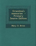 Grandma's Memories af Mary D. Brine