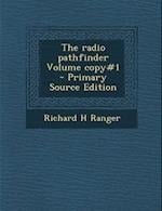 Radio Pathfinder Volume Copy#1 af Richard H. Ranger