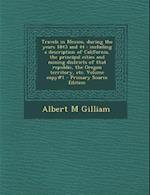 Travels in Mexico, During the Years 1843 and 44 af Albert M. Gilliam