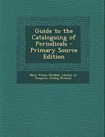 Guide to the Cataloguing of Periodicals af Mary Wilson Macnair