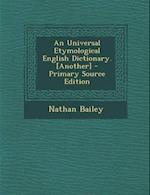 An Universal Etymological English Dictionary. [Another]
