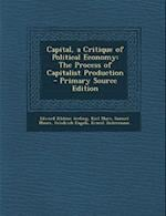 Capital, a Critique of Political Economy