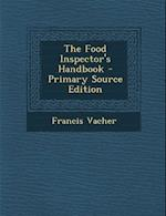 The Food Inspector's Handbook af Francis Vacher