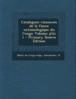 Catalogues Raisonnes de La Faune Entomologique Du Congo Volume Ptie 1 - Primary Source Edition af H. Schouteden