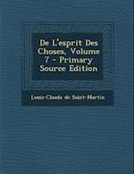 de L'Esprit Des Choses, Volume 7 - Primary Source Edition af Louis-Claude De Saint-Martin