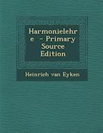 Harmonielehre - Primary Source Edition af Heinrich Van Eyken