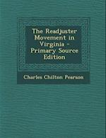 Readjuster Movement in Virginia af Charles Chilton Pearson