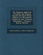Un Chapitre Inedit de L'Histoire Des Tombes Royales de Saint-Denis af Jules Guiffrey, Archives Nationales