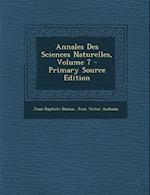 Annales Des Sciences Naturelles, Volume 7 af Jean Victor Audouin, Jean-Baptiste Dumas