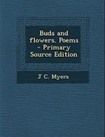 Buds and Flowers. Poems af J. C. Myers