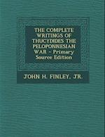 The Complete Writings of Thucydides the Peloponnesian War af John H. Finley