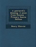 A Patriarch's Blessing. a Scene from Genesis af Henry Illiowizi
