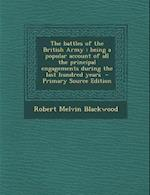 The Battles of the British Army af Robert Melvin Blackwood