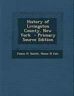 History of Livingston County, New York af James H. Smith, Hume H. Cale