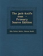 Jack-Knife Man af Ellis Parker Butler, Hanson Booth