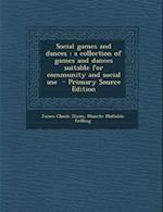 Social Games and Dances af Blanche Mathilde Trilling, James Claude Elsom