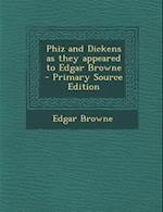 Phiz and Dickens as They Appeared to Edgar Browne af Edgar Browne
