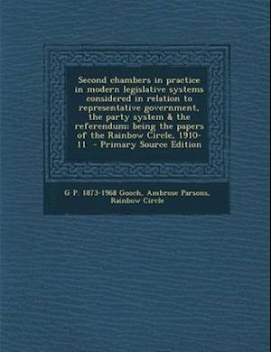 Bog, paperback Second Chambers in Practice in Modern Legislative Systems Considered in Relation to Representative Government, the Party System & the Referendum; Bein af G. P. 1873-1968 Gooch, Ambrose Parsons, Rainbow Circle