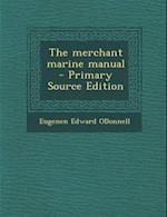 Merchant Marine Manual af Eugenen Edward Odonnell
