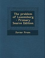 Problem of Luxemburg af Xavier Prum